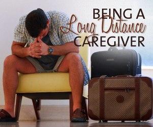 BeingALongDistanceCaregiver