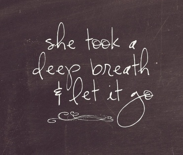 she-took-a-deep-breath-and-let-it-go